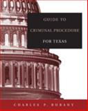 Guide to Criminal Procedure for Texas, Bubany, Charles, 0534643485