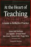 At the Heart of Teaching : A Guide to Reflective Practice, McEntee, Grace Hall, 0807743488