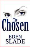 The Chosen, Eden Slade, 1462653480