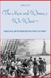 The Men and Women We Want : Gender, Race, and the Progressive Era Literacy Test Debate, Petit, Jeanne D., 1580463487