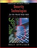Security Technologies for the World Wide Web, Oppliger, Rolf, 1580533485