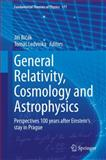 General Relativity, Cosmology and Astrophysics : Perspectives 100 Years after Einstein's Stay in Prague, , 3319063480