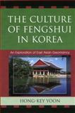 The Culture of Fengshui in Korea : An Exploration of East Asian Geomancy, Yoon, Hong-Key, 0739113488