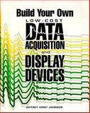 Build Your Own Low-Cost Data Acquisition and Display Devices 9780830643486