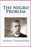 The Negro Problem, Booker T. Washington and W. E. B. Du Bois, 1451513488