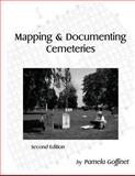 Mapping and Documenting Cemeteries, Pamela Goffinet, 149289348X