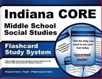 Indiana Core Middle School Social Studies Flashcard Study System : Indiana CORE Test Practice Questions and Exam Review for the Indiana CORE Assessments for Educator Licensure, Indiana CORE Exam Secrets Test Prep Team, 1630943487