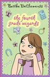 Fourth Grade Wizards, Barthe DeClements, 0142413488