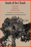 South of the Clouds : Tales from Yunnan, Miller, Lucien, 029597348X