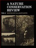 A Nature Conservation Review: Volume 2, Site Accounts : The Selection of Biological Sites of National Importance to Nature Conservation in Britain, , 0521203481