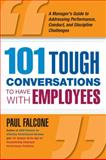 101 Tough Conversations to Have with Employees, Paul Falcone, 081441348X