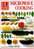 Microwave Cooking, Sarah Brown and Reader's Digest Editors, 0895773481