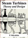Steam Turbines : Theory and Design, Shlyakhin, P., 1410223485