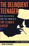 The Delinquent Teenager Who Was Mistaken for the World's Top Climate Expert, Donna Laframboise, 1466453486