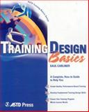 Training Design Basics, Saul Carliner, 1562863487