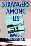 Strangers among Us, Woodman, David C., 0773513485
