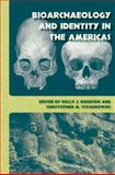 Bioarchaeology and Identity in the Americas, Knudson, Kelly J., 0813033489