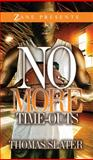 No More Time-Outs, Thomas Slater, 1593093489