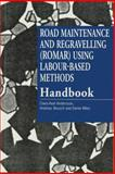 Road Maintenance and Regravelling (ROMAR) Using Labour-Bated Methods, Claes Axel Andersson and Andreas Beusch, 1853393487