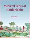 Medieval Parks of Hertfordshire, Rowe, Anne, 1905313489