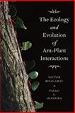 The Ecology and Evolution of Ant-Plant Interactions, Rico-Gray, Victor and Oliveira, Paulo S., 0226713482