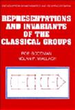 Representations and Invariants of the Classical Groups, Goodman, Roe and Wallach, Nolan R., 0521663482