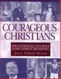 Courageous Christians, Joyce Vollmer Brown, 0802443486