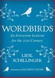 Wordbirds, Liesl Schillinger, 1476713480