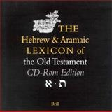 Hebrew and Aramaic Lexicon of the Old Testament on CD-ROM Institutions, Koehler, L. and Baumgartner, W., 9004123482