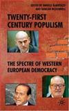 Twenty-First Century Populism : The Spectre of Western European Democracy, Albertazzi, Daniele, 023001349X