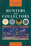 Hunters and Collectors : The Antiquarian Imagination in Australia, Griffiths, Tom, 0521483492