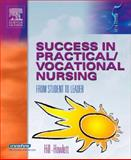 Success in Practical, Vocational Nursing : From Student to Leader, Howlett, Helen Stephens and Hill, Signe S., 0721603491