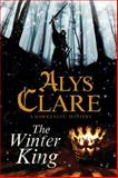 The Winter King - a Hawkenlye 13th Century British Mystery, Alys Clare, 0727883496