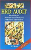 HRD Audit : Evaluating the Human Resource Function for Business Improvement, Rao, T. V., 0761993495