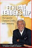 Ethical Leadership : The Quest for Character, Civility, and Community, Fluker, Walter Earl, 0800663497