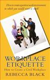 Workplace Etiquette, Rebecca Black, 1499163495