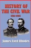 History of the Civil War, 1861-1865, Rhodes, James Ford, 1931313490