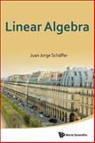 Linear Algebra, Juan Jorge Schäffer, 9814623490