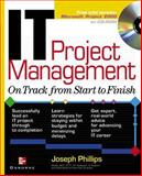 IT Project Management : On Track from Start to Finish, Phillips, 0072223499