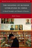 The Reading of Russian Literature in China : A Moral Example and Manual of Practice, Gamsa, Mark, 0230623492