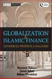 Globalization and Islamic Finance : Convergence, Prospects and Challenges, Iqbal, Zamir and Askari, Hossein, 0470823496