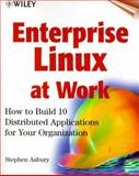 Enterprise Linux at Work, Stephen Asbury, 0471363499