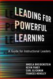 Leading for Powerful Learning : A Guide for Instructional Leaders, Breidenstein, Angela and Fahey, Kevin, 0807753491