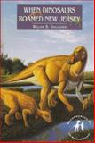 When Dinosaurs Roamed New Jersey, Gallagher, William B., 0813523494