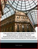 Grundzüge Der Griechischen Und Römischen Litteratur- Und Kuntsgeschichte: Zum Gebrauch Bei Akademischen Vorlesungen Entworfen, Franz Passow, 1141423499