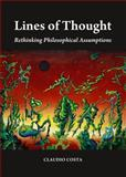 Lines of Thought : Rethinking Philosophical Assumptions, Costa, F. Claudio, 1443853496