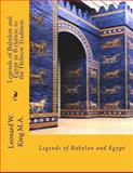 Legends of Babylon and Egypt in Relation to the Hebrew Tradition, Leonard King, 1482393492