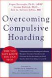 Overcoming Compulsive Hoarding, Fugen A. Neziroglu and Jerome Bubrick, 157224349X
