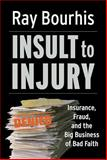 Insult to Injury, Ray Bourhis, 1576753492
