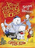 Frightfully Friendly Ghosties: School of Meanies, Daren King, 1623653495